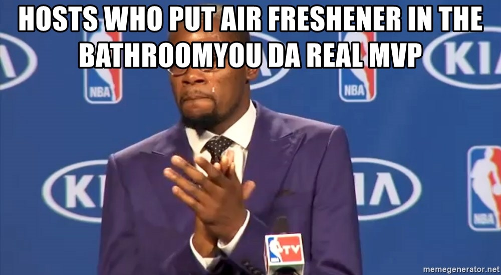 KD you the real mvp f - Hosts who put air freshener in the bathroomYou da real MVP