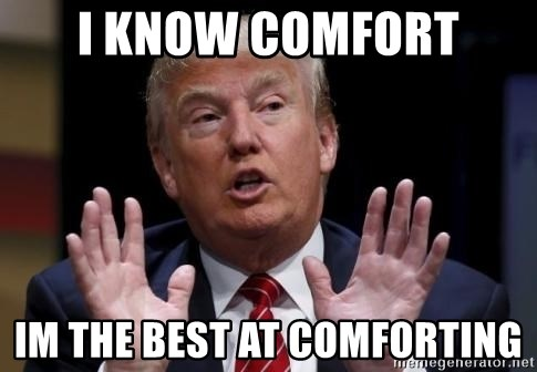 Donald Trump Hates China - I know comfort Im the best at comforting