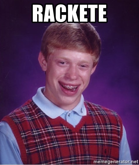 Bad Luck Brian - rackete