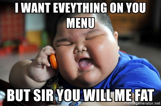 Fat Asian Kid - i want eveything on you menu but sir you will me fat