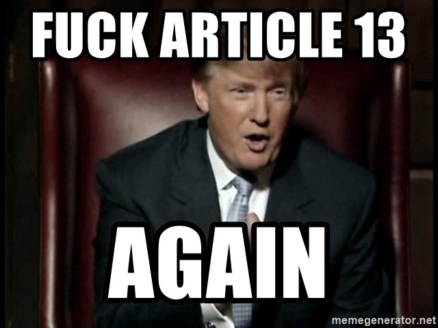 Donald Trump - Fuck article 13        again