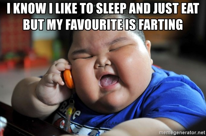Fat Asian Kid - I know I like to sleep and just eat but My favourite is farting
