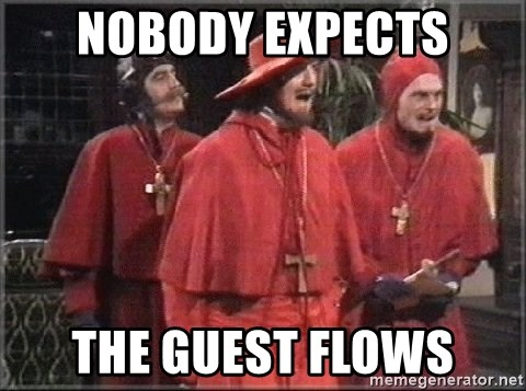 spanish inquisition - nobody expects the guest flows