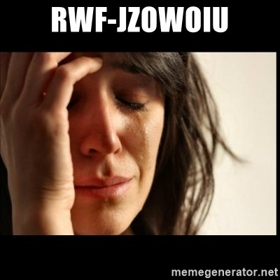 First World Problems - rwf-JzOWOIU