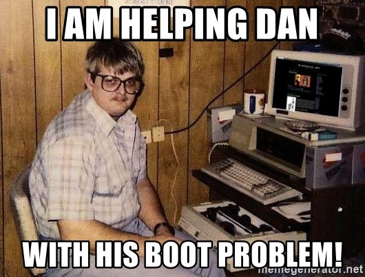 Nerd - I am helping Dan With his boot problem!