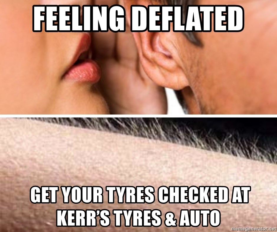 il fornaio della marina - pelle d'oca - FEELING DEFLATED   Get your tyres checked at Kerr's Tyres & Auto