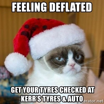 Grumpy Cat Santa Hat - FEELING DEFLATED   Get your tyres checked at Kerr's Tyres & Auto