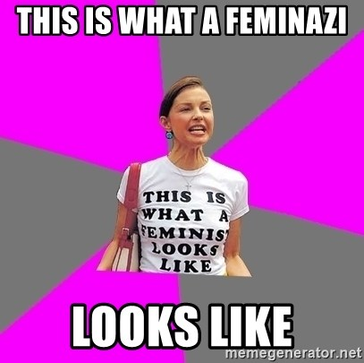 Feminist Cunt - This is what a feminazi looks like