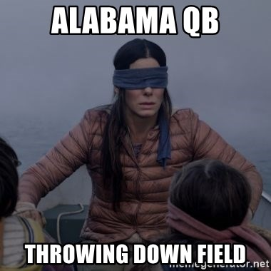 Bird.Box.Sandra.Bullock. - ALABAMA QB THROWING DOWN FIELD