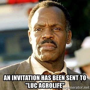 """I'm Getting Too Old For This Shit - An invitation has been sent to """"Luc Agrolife"""""""