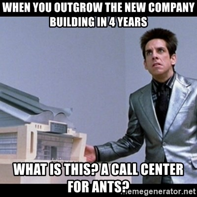 Zoolander for Ants - when you outgrow the new company building in 4 years what is this? a call center for ants?