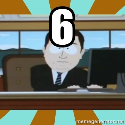 And it's gone - 6