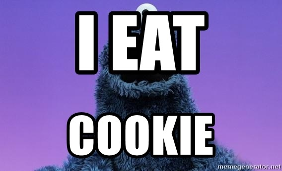 Cookie Monster Advice - I eat COOKIE