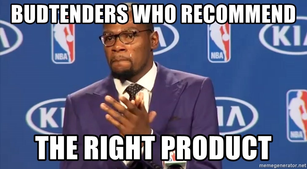KD you the real mvp f - Budtenders who recommend the right product