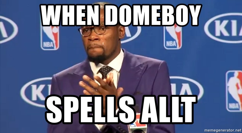 KD you the real mvp f - When domeboy spells allt