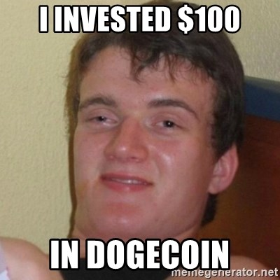 Really Stoned Guy - I invested $100 in dogecoin