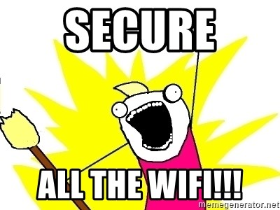 X ALL THE THINGS - Secure  All the wifi!!!