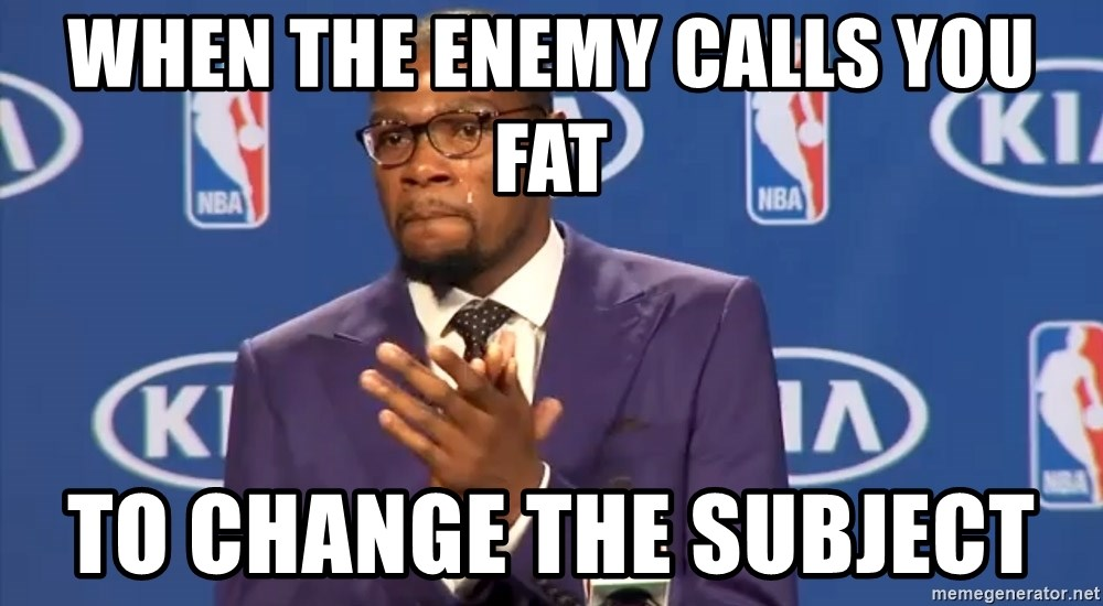 KD you the real mvp f - when the enemy calls you fat to change the subject