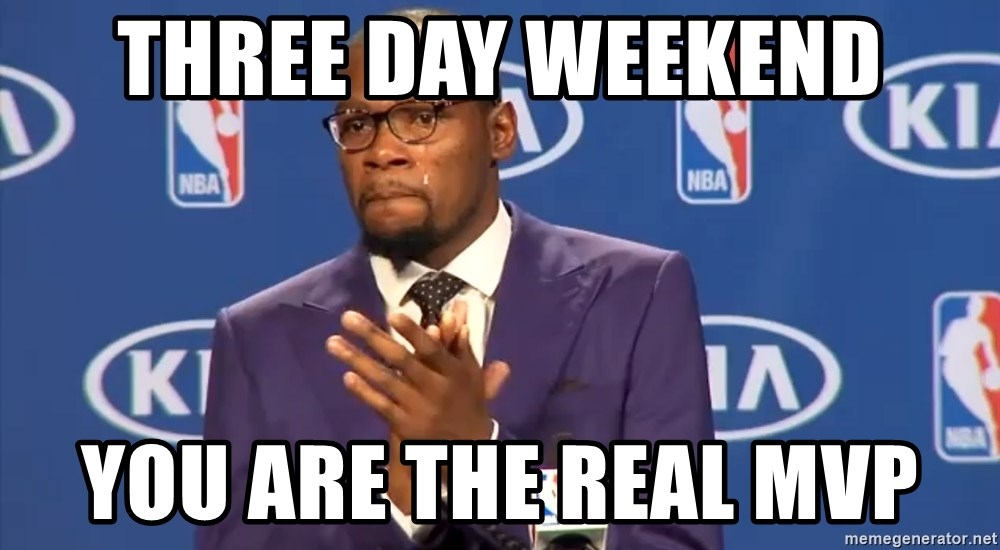 KD you the real mvp f - Three day weekend You are the real MVP