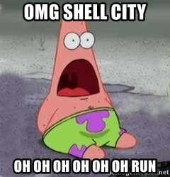 D Face Patrick - omg shell city oh oh oh oh oh oh RUN