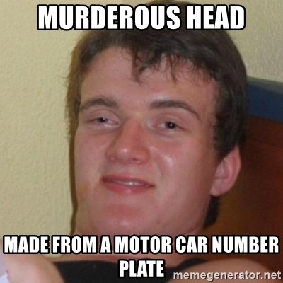 Really Stoned Guy - murderous head  made from a motor car number plate