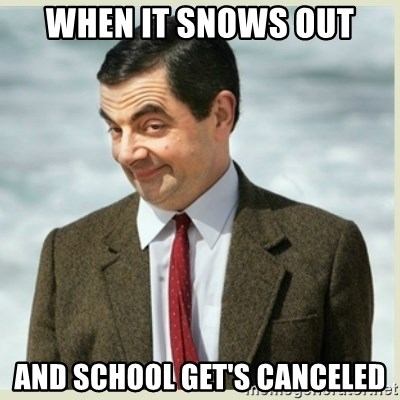 MR bean - When it snows out and school get's canceled