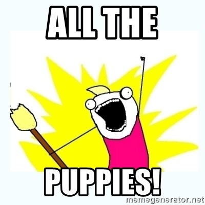 All the things - All the puppies!