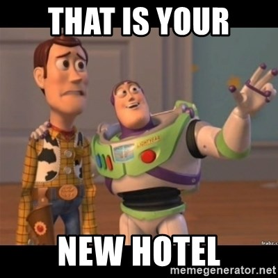 Buzz lightyear meme fixd - that is your new hotel