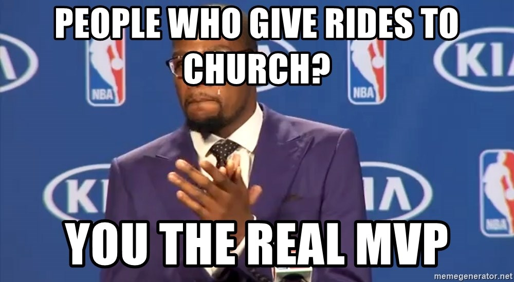 KD you the real mvp f - People who give rides to church? You the real MVP