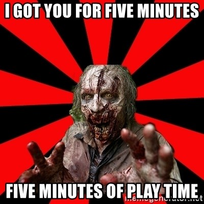 Zombie - I GOT YOU FOR FIVE MINUTES FIVE MINUTES OF PLAY TIME