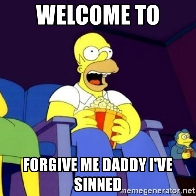 Homer Simpson Popcorn - welcome to  forgive me daddy i've sinned