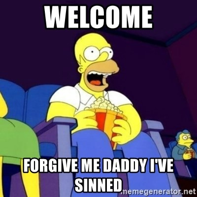 Homer Simpson Popcorn - welcome forgive me daddy i've sinned