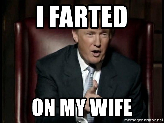 Donald Trump - i farted on my wife
