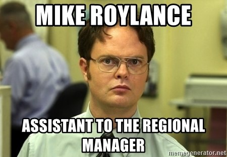 Dwight Schrute - Mike Roylance Assistant to the Regional Manager