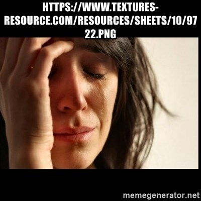 First World Problems - https://www.textures-resource.com/resources/sheets/10/9722.png
