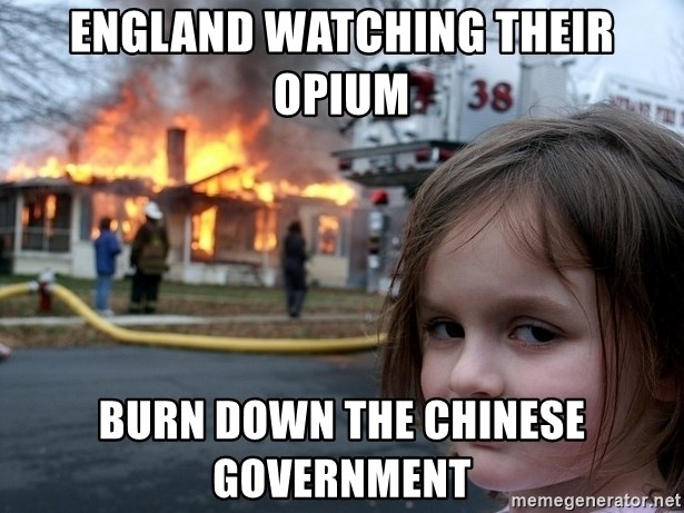Disaster Girl - England watching their opium burn down the chinese government