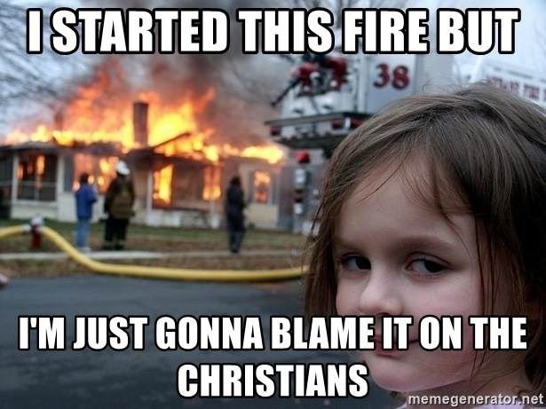 Disaster Girl - I started this fire but i'm just gonna blame it on the christians