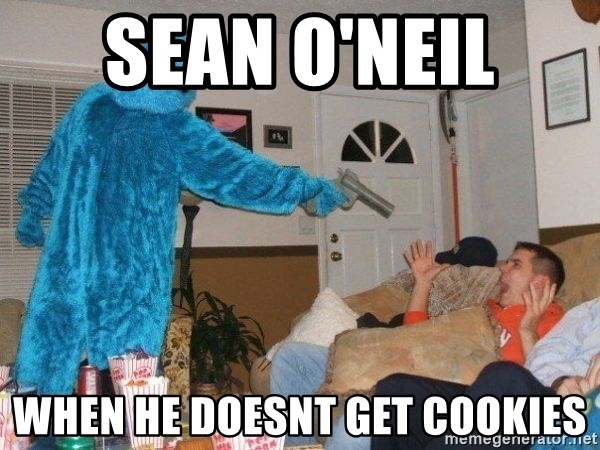 Bad Ass Cookie Monster - Sean O'neil  when he doesnt get cookies