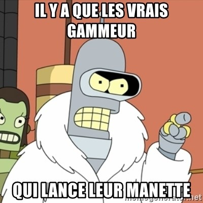 bender blackjack and hookers - Il y a que les vrais gammeur Qui lance leur manette