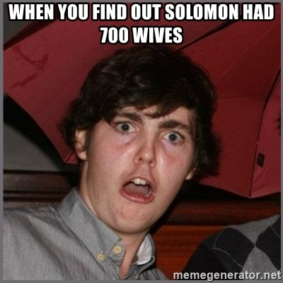 Shocked Dylan - When you find out Solomon had 700 wives