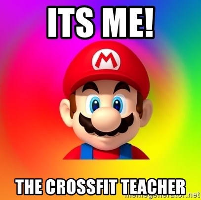 Mario Says - ITS ME! THE CROSSFIT TEACHER