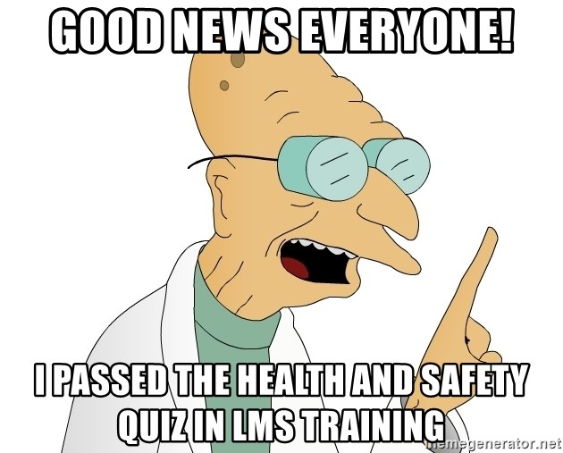 Good news everyone! I passed the Health and safety quiz in