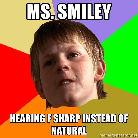 Angry School Boy - Ms. Smiley Hearing F sharp instead of natural