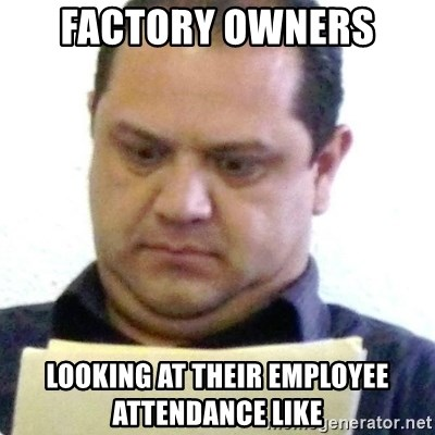 dubious history teacher - factory owners  looking at their employee attendance like