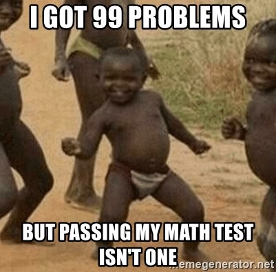 Success African Kid - I got 99 problems  but passing my math test isn't one