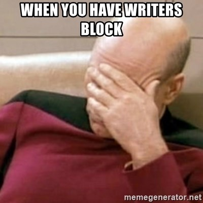 Face Palm - when you have writers block