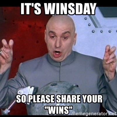 """dr. evil quote - It's Winsday  so Please share your """"wins"""""""