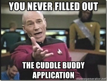 star trek wtf - You never filled out the cuddle buddy application