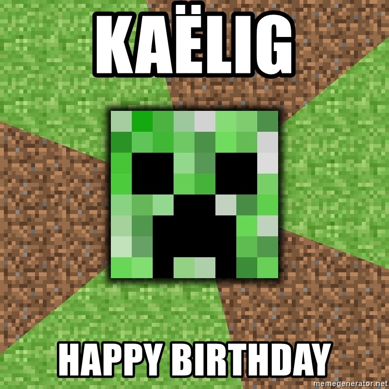 Minecraft Creeper - Kaëlig happy birthday