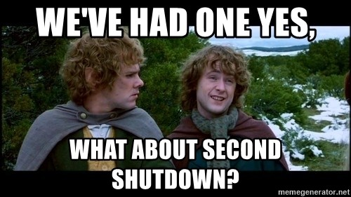 What about second breakfast? - We've had one yes, What about second shutdown?